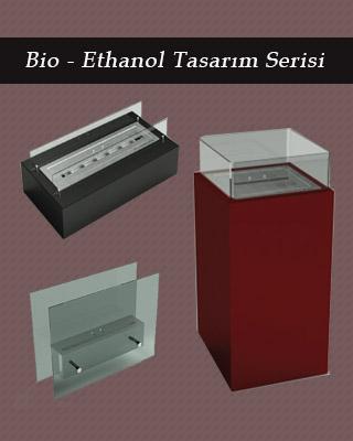 Bio - Ethanol Tasarım Serisi
